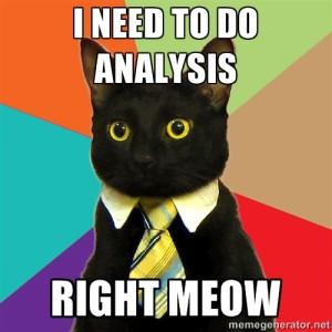 I need to do analysis right meow
