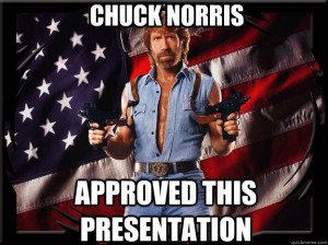 Chuck Norris Approved This Presentation
