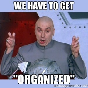 we have to get organized