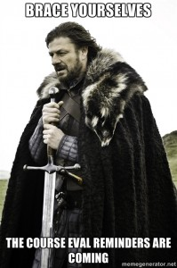 Brace Yourself! Course Evaluation Reminders Are Coming!