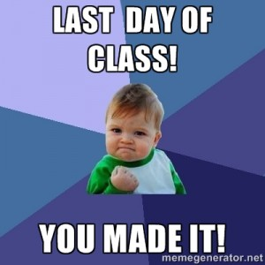 Last day of class! You made it!